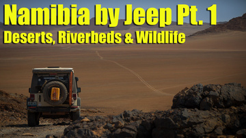 Namibia by Jeep Pt. 1