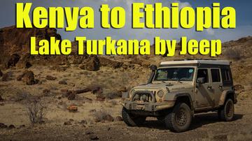 Kenya to Ethiopia via Lake Turkana
